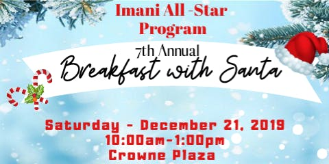 7th Annual Breakfast with Santa Sponsored by the IMANI All Star Program