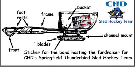 2nd Annual Thunderbirds Sled Hockey Fundraiser with the Trailer Trash Band