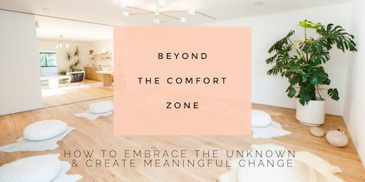 Beyond the Comfort Zone: How to Embrace the Unknown and Create Meaningful Change