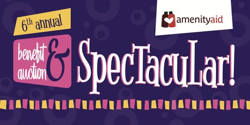 Amenity Aid's 6th Annual Benefit & Auction Spectacular!