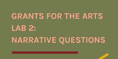 Grants for the Arts Lab 2: Narrative Questions