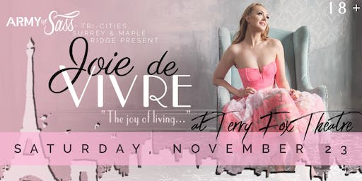 AOS Tri-Cities, Surrey & Maple Ridge Present: Joie de Vivre