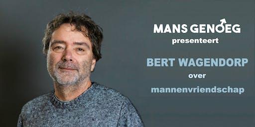 Mans Genoeg: Bert Wagendorp over Mannenvriendschap