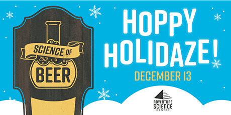 Science of Beer: Hoppy Holidaze tickets