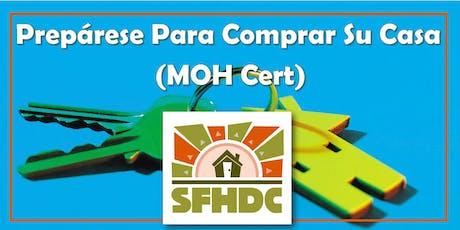 12/14/2019 Prepárese Para Comprar Su Casa Requerido para el certificado MOH @SFHDC (En Espanol!) tickets