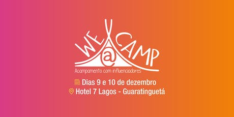 We Camp - Influencers ingressos
