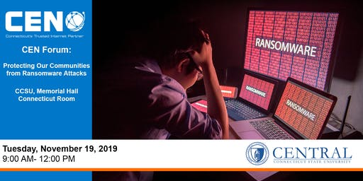 CEN Forum - Protecting Our Communities from Ransomware Attacks