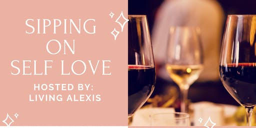 Sipping On Self Love With Living Alexis