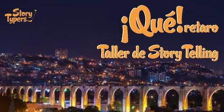 Taller de StoryTelling en Querétaro entradas