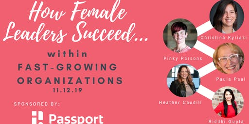 How Female Leaders Succeed Within Fast-Growing Organizations?