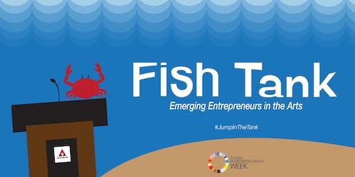 Fish Tank: Emerging Entrepreneurs in the Arts