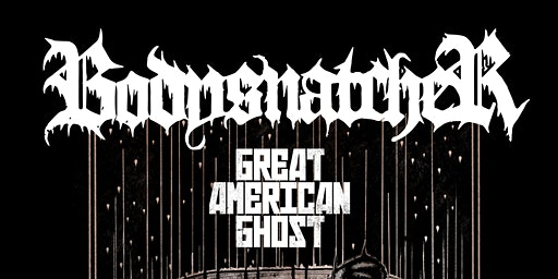 Bodysnatcher, Great American Ghost, Born a New at The Kingsland