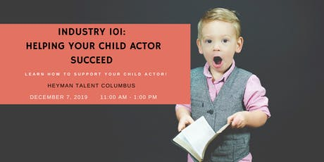 Industry 101: Helping Your Child Actor Succeed tickets
