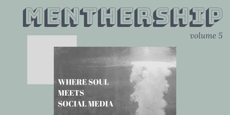 MentHerShip Volume 5: Where Soul Meets Social Media tickets