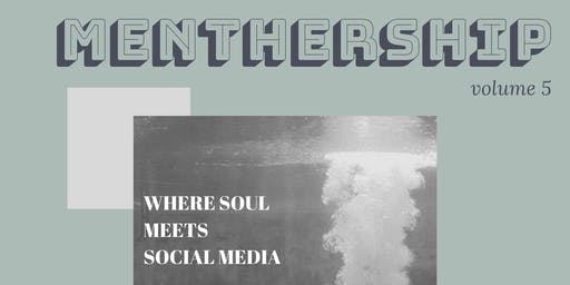 MentHerShip Volume 5: Where Soul Meets Social Media