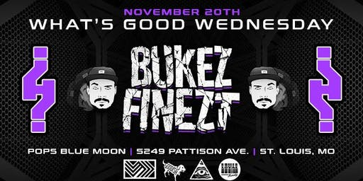 Whats Good Wednesday: Bukez Finezt