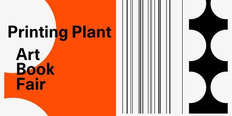 Publishing as an Urban Platform - Printing Plant Art Book Fair tickets