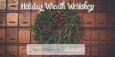 Holiday Wreath Workshop with Amber and Earth