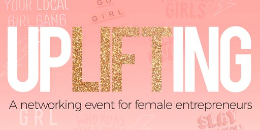 UPLIFTING Women Empowerment Networking Event