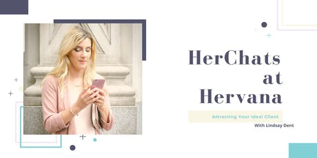 HerChats at Hervana: Attracting Your Ideal Clients tickets