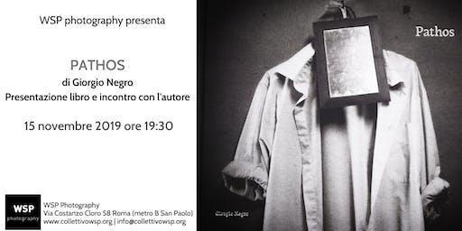 Pathos: presentazione libro di Giorgio Negro e incontro con l'autore
