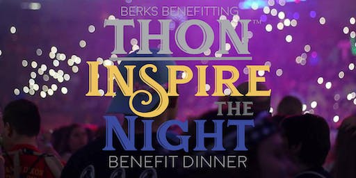 3rd Annual Berks Benefitting THON Inspire the Night Benefit Dinner