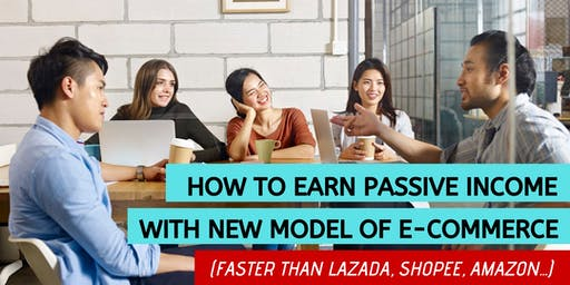 Passive Income With New E-Commerce (Faster Than Amazon, Lazada, Shopee etc)