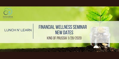 2020 Financial Wellness Seminar King of Prussia 1/28/2020