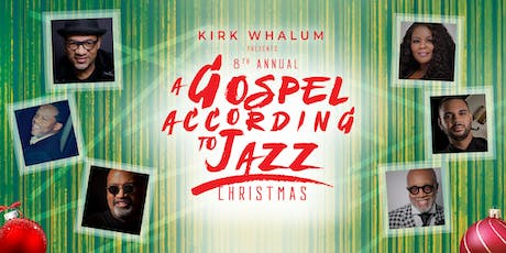 Kirk Whalum's A Gospel According to Jazz Christmas 2019 tickets