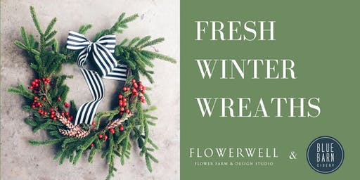 Fresh Holiday Wreaths with Flowerwell at Blue Barn Cidery