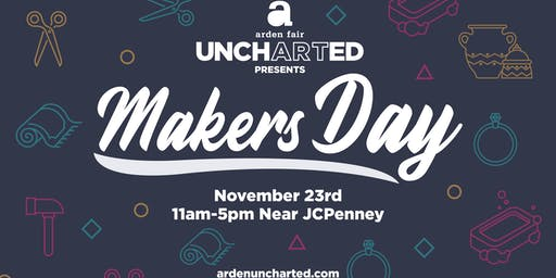 Arden Fair UnchARTed presents: Makers Day!