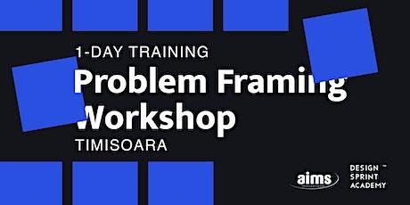 Problem Framing Training - Timisoara tickets