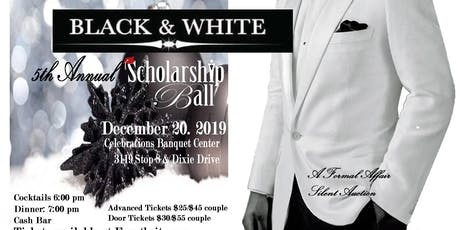 The 5th Annual Black and White Scholarship Ball tickets