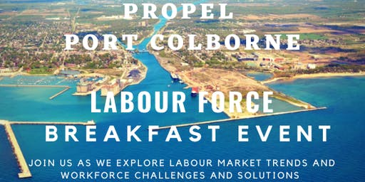 Propel Port Colborne-Labour Force Breakfast Event