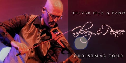 "Trevor Dick ""Glory & Peace"" Christmas Concert - A musical retelling of the"
