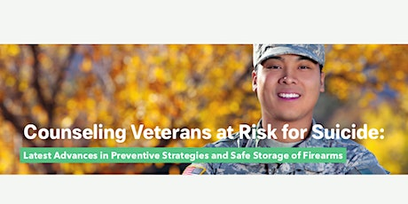 Counseling Veterans at Risk for Suicide: Latest Advances in Preventive Strategies and Safe Storage of Firearms tickets