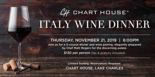 Chart House Italy Wine Dinner- Lake Charles, LA