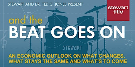 The BEAT GOES ON - An Economic Outlook (hosted by Stewart Title) tickets