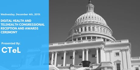 Digital Health and Telehealth Congressional Reception and Awards Ceremony tickets