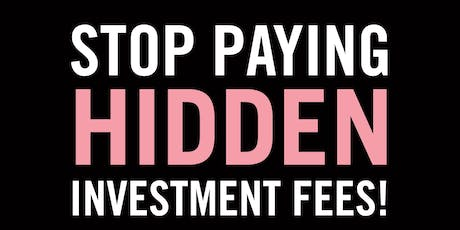 Stop Paying Hidden Investment Fees!! tickets