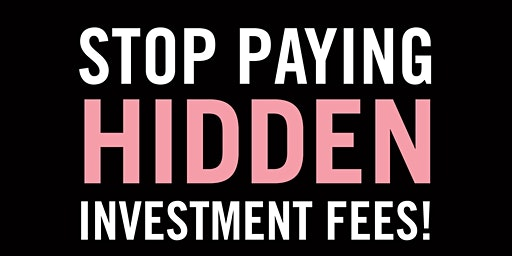 Stop Paying Hidden Investment Fees!!