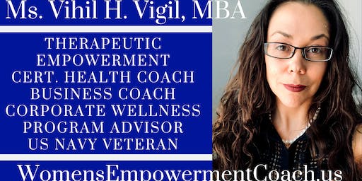 Empowerment Coaching 101 with Ms. Vihil H. Vigil, MBA, PMP, CHHC