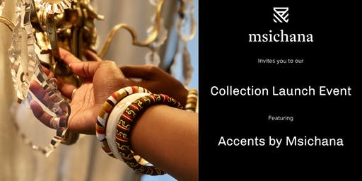 Accents by Msichana Launch