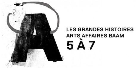 5@7   Les grandes histoires arts affaires billets