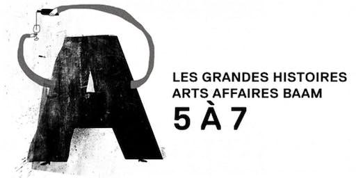 5@7 | Les grandes histoires arts affaires
