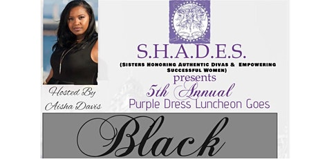 The Purple Dress Luncheon Goes BLACK! tickets