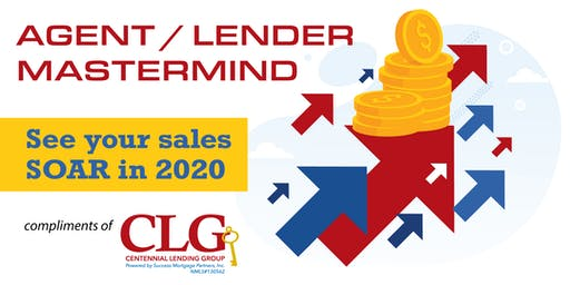 Agent/Lender Mastermind - See Your Sales Soar in 2020