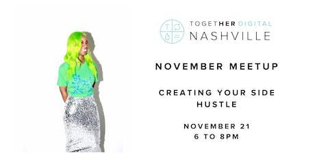 Together Digital Nashville November Meetup: Creating Your Side Hustle tickets