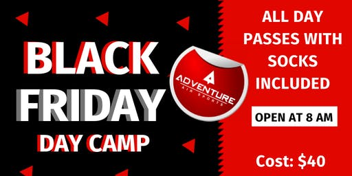 Adventure Air Sports Presents: Black Friday Day Camp