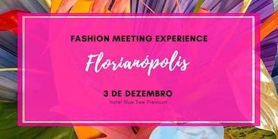 Fashion Meeting Experience FLORIANÓPOLIS | 3 de Dezembro